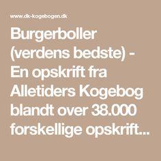 Burgerboller (verdens bedste) - En opskrift fra Alletiders Kogebog blandt over 38.000 forskellige opskrifter på