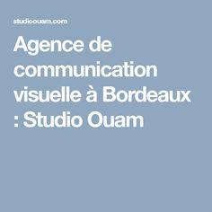 Agence de communication visuelle à Bordeaux : Studio Ouam