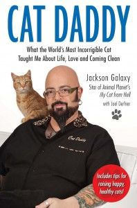 Cat Daddy, By Jackson Galaxy. This book will help you better connect with and appreciate your beloved felines.