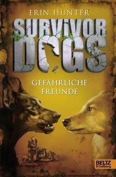 Lesendes Katzenpersonal: [Rezension] Erin Hunter - Survivor Dogs 03: Gefähr...