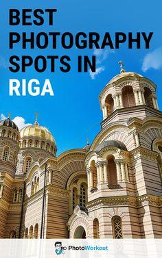 Riga photo spots, Riga photography spots, Riga photography locations, Riga photo places, Riga Instagram spots, Riga Photography Tips, Riga travel photography, What to photograph in Riga