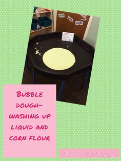 Bubble dough! Wash up liquid and corn flour. I used apple flavoured washing up liquid and it smelt delicious! EYFS