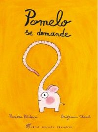 Pomelo se demande de Ramona Badescu, Benjamin Chaud 12€10