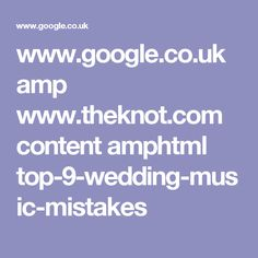 www.google.co.uk amp www.theknot.com content amphtml top-9-wedding-music-mistakes