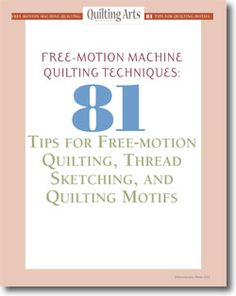 Free-motion Machine Quilting Techniques: 81 Tips for Free-Motion Quilting, Thread Sketching, and Quilting Motifs - free eBook Quilting Stitch Patterns, Machine Quilting Patterns, Quilting Thread, Quilt Patterns Free, Quilting Tips, Quilting Tutorials, Longarm Quilting, Hand Quilting, Quilting Stencils