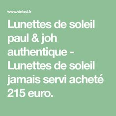 Lunettes de soleil paul   joh authentique - Lunettes de soleil jamais servi  acheté 215 euro b36c04fe6808