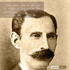 """God made you as you are in order to use you as He planned."" - Jeremiah McAuley #god #plan"
