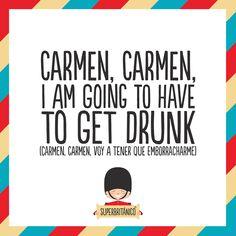 ¡carmen, carmen, voy a tener que emborracharme! #superbritanico