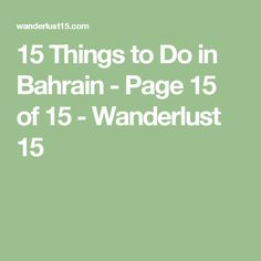 15 Things to Do in Bahrain - Page 15 of 15 - Wanderlust 15