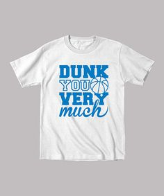 Love this White 'Dunk You Very Much' Tee - Toddler & Boys on #zulily! #zulilyfinds