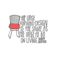 The urge for good design is the same as the urge to go on living.