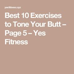 Best 10 Exercises to Tone Your Butt – Page 5 – Yes Fitness