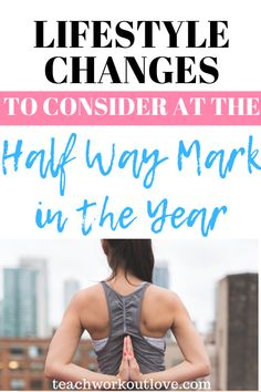 We're near the halfway point of the year, it's good to look at those new year's resolutions. Here's where to start if you are considering lifestyle changes.