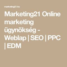 Marketing21 Online marketing ügynökség - Weblap | SEO | PPC | EDM