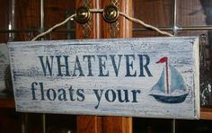 WHATEVER floats your boat   Wooden Sign  Lake Sign  by NaturesGlow, $15.00