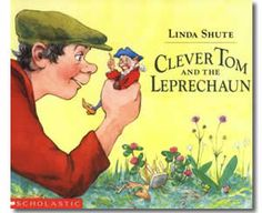 Clever Tom and the Leprechaun: An Old Irish Story by Linda Shute. St. Patrick's Day books for children.