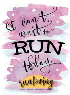 i can't wait to run today • runloving.com