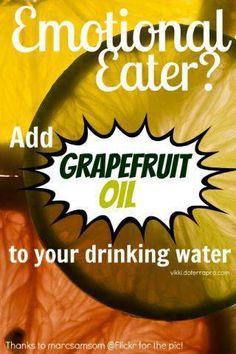 Grapefruit oil--emotional eater.
