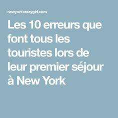 Les 10 erreurs que font tous les touristes lors de leur premier séjour à New York