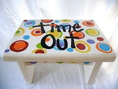 Time out stool- how cute! Wooden Projects, Wood Crafts, Craft Projects, Diy Crafts, Painted Chairs, Hand Painted Furniture, Kids Furniture, Summer Crafts, Crafts For Kids