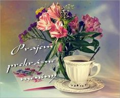 meninové priania Joelle, Coffee Time, Good Morning, Tea Cups, Glass Vase, Pictures, Facebook, Buen Dia, Photos