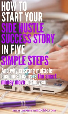 How to start your side hustle success story in five simple steps and why creating multiple streams of income is *the* smart money move this year. Take control of your financial security today by taking your great idea or favourite hobby and turning it into a money making side business. smartmoneysimplelife.com