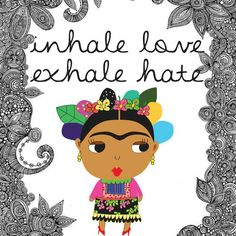 Inhale amor, exhale odio #frida #frases #quotes #notes
