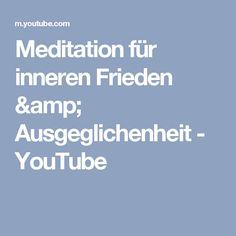 Meditation für inneren Frieden & Ausgeglichenheit - YouTube