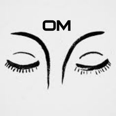 OM...universal chant to open channels to \Source-centered awareness.