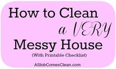 How to Clean a Messy House . . . and Get It Ready for Guests! (with a Printable Checklist)