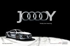 Audi R8 print execution uses excellent type treatment to communicate the joy the brand brings