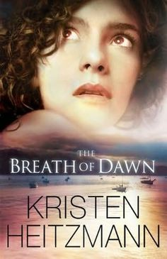 book cover of     The Breath of Dawn     by    Kristen Heitzmann