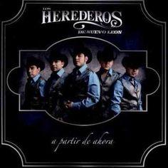 Los Herederos De Nuevo Leon - A Partir De Ahora