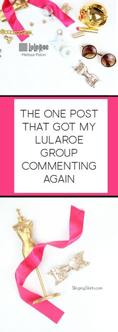 The one engagement post that got my LuLaRoe VIP group commenting again