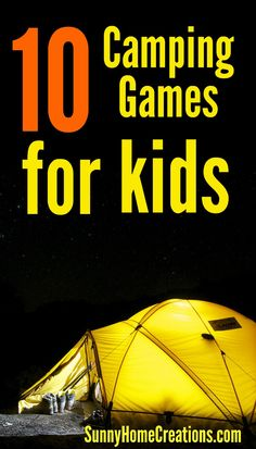 10 camping games for kids - these look like a LOT of fun to play while camping.  I need to make sure to remember these for when we go this summer.