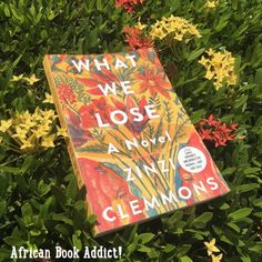 Book review: What We Lose: A Novel by Zinzi Clemmons Blog Pictures, Book Review, The Creator, Addiction, Novels, Knowledge, African, Reading, Music