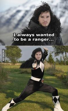 Jon Snow: I always wanted to be a ranger. Whoever photoshopped this with the black Power Ranger is genius. Game Of Thrones Images, Game Of Thrones Facts, Game Of Thrones Quotes, Game Of Thrones Funny, Jon Snow, Don Meme, Hbo Series, Film Serie, Winter Is Coming