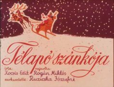 Télapó szánkója Cartoon Books, Web Gallery, Christmas Colors, Poems, Teaching, Movie Posters, Santa, Budapest, Winter