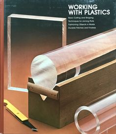Working With Plastics by Time-Life Books, 1982