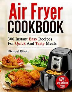 Air Fryer Cookbook: 300 Easy Recipes for Quick and Tasty Meals, http://www.amazon.com/gp/product/B01N42IR51/ref=cm_sw_r_pi_eb_REIcAbMDT26QD