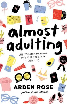 Add Almost Adulting by Arden Rose to your must-read young adult novel reading list.