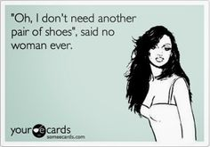 And that's why I need another shoe closet..