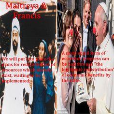 "Maitreya & Francis both like to ""share"". The world is being setup for Maitreya"