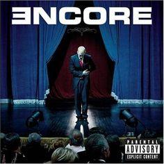 Encore - Eminem -> best cd ever