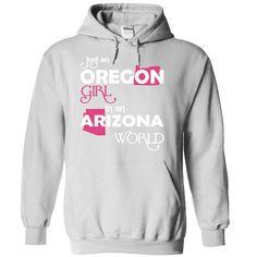 (Oregon001) Just ᗗ An Oregon Girl In A Arizona ▼ WorldIn a/an name worldt shirts, tee shirts