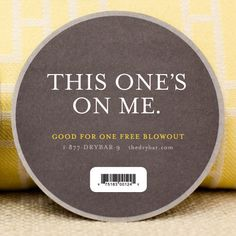 Give her the gift off a good hair day. Drybar Gift Coaster - THIS ONES ON ME, $35.00 to $40.00