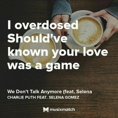 Charlie Puth ft Selena Gomez - We Don't Talk Anymore Heart Quotes, Song Quotes, Music Quotes, Qoutes, Life Quotes, Selena Lyrics, Everybody Hurts, We Dont Talk Anymore, Beautiful Lyrics