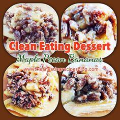 Clean eating dessert recipe: maple praline bananas #cleaneating #cleaneatingdiet #healthyrecipe