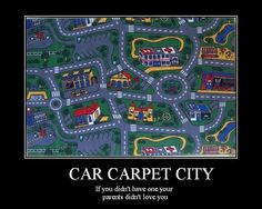Car Carpet..i didnt have one but it was so fun to play on
