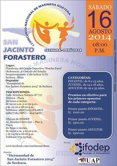 "I CONCURSO NACIONAL DE MARINERA NORTEÑA ""SAN JACINTO FORASTERO"", SECHURA - PERÚ 2014  INSCRIPCIONES: Calle Alcántara Navarro Nº 717 Sechura - Piura. De lunes a viernes, de 09:00 a.m. a 01:00 p.m.,  y de 05:00 a 08:00 p.m. Teléfonos: 980671053 (CLARO) 958977184 (RPC) – 964714687   Oficinas de IFODEP: Av. Sánchez Cerro 650 – Piso 3, Piura. De lunes a viernes,  de 09:00 a.m. a 01:00 p.m.,  y de 04:00 a 08:00 p.m. Teléfono: 073-331845"